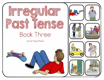 Irregular Past Tense Verbs: Interactive Books! (Actions, Speech Therapy)