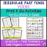 Irregular Past Tense Verbs No Prep Activities Gen Ed ESL ENL EFL