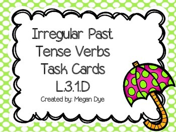 Irregular Past Tense Verbs Task Cards
