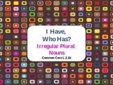 "Irregular Plural Noun Game ""I Have, Who Has?Common Core L.2.1b"