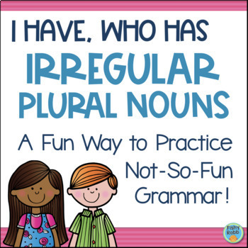 Irregular Plural Nouns I Have, Who Has Game