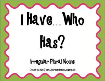Irregular Plural Nouns I Have Who Has