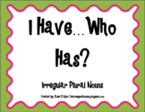 Irregular Plural Nouns I Have Who Has