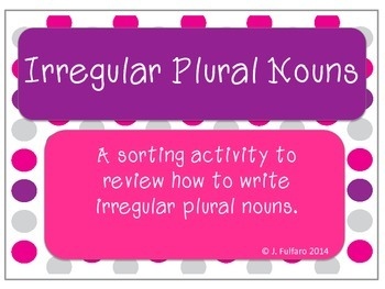 Irregular Plural Nouns Sorting and Writing Activity