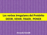 Irregular Preterite DECIR, VENIR, TRAER and PONER practice activity