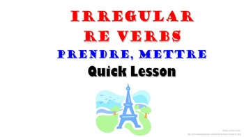 Prendre, Mettre (Irregular RE verbs): French Quick Lesson
