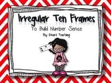 Irregular Ten Frames: Build Number Sense