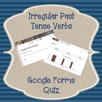 Irregular Verbs Assessment- Google Quiz!