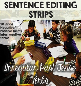Irregular Verbs Task Cards - Past Tense Sentence Editing Strips