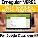 Irregular Verbs SELF-GRADING Assessments for Google Classroom