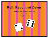 Irregular Vowel Games (Roll, Read, and Cover)