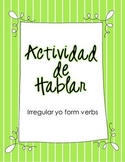 Spanish Speaking Activity Irregular YO form verbs