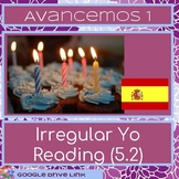 Irregular Yo Reading: Avancemos 5.2 (Birthday Party)