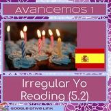 Irregular Yo Reading: Avancemos 5.2 (Birthday Party)