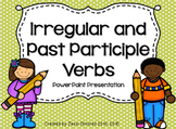 Irregular and Past Participle Verbs Presentation