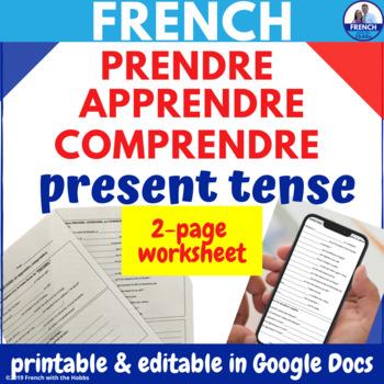 Irregular verbs homework: PRENDRE (+apprendre&comprendre)present tense in French