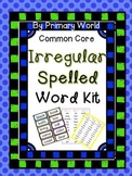 Irregularly Spelled Words Kit Common Core Aligned