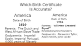 Is America's Birth Certificate Dated 1619 or 1776?