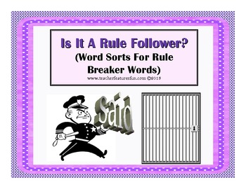 Is It A Rule Follower? (Word Sorts For Rule Breaker Words)