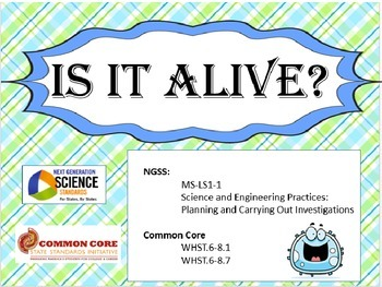 Is It Alive?  Living vs Non-living CCSS NGSS MS-LS1-1 (Editable)