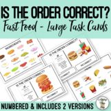 Is The Order Correct? - Fast Food - Large Task Cards