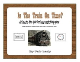 Is The Train On Time Game - To Quarter Hour