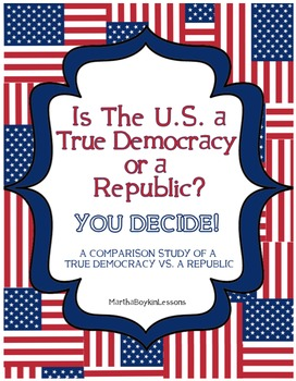 Is The U.S. a True Democracy or a Republic? (Government)