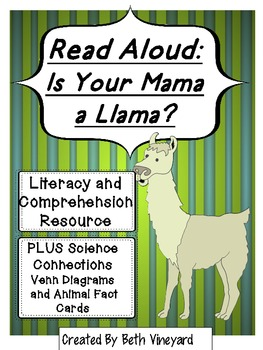 Is Your Mama a LLama?  Literacy, Comprehension and Science Resource