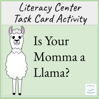 Is Your Mama a Llama? Literacy Task Cards Reading Centers Groups Literature