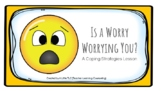 Is a Worry Worrying You? (A Coping Strategies Lesson)