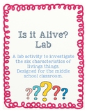Is it Alive? Lab - an activity on the characteristics of l