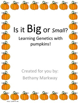Is it Big or Small? Learning Genetics with Pumpkins Activity Packet