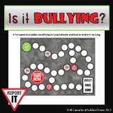 Is it Bullying?  A game to identify bullying and talk abou