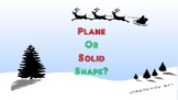 Is it a Plane or a Solid Shape? Activity