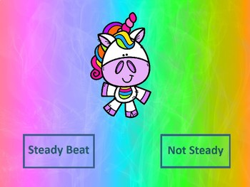 Is it a steady beat? Unicorns