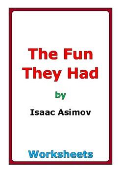 "Isaac Asimov ""The Fun They Had"" worksheets"
