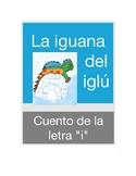 """Cuento de la letra """"I"""" : Isabela la iguana del iglú."""