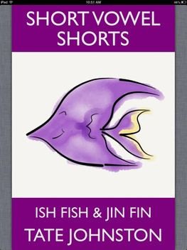 Ish Fish & Jin Fin: A Fun Phonics Story Starring Short Vow