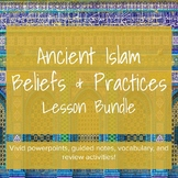 Islam Beliefs and Practices - Lesson Bundle