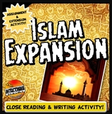Islam Expansion Activity with Close Reading and Two Assignment Options