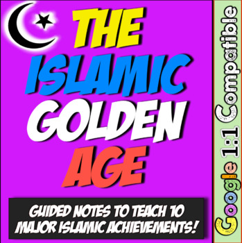 Islam Golden Age Achievements!  Guided Notes for 10 Islamic Achievements!