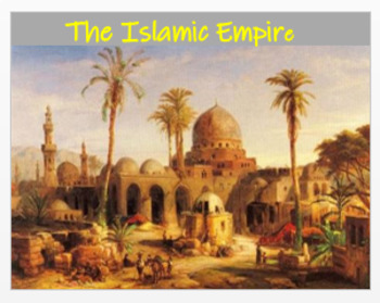"""""""The Islamic Empire"""" an Overview + Quiz"""