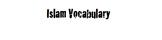 Islam Unit Vocabulary