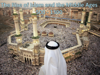 Islam and the Middle Ages - Presentation, 4 days of notes, and Homework