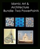 Islamic Art & Architecture Bundle -2 Powerpoints