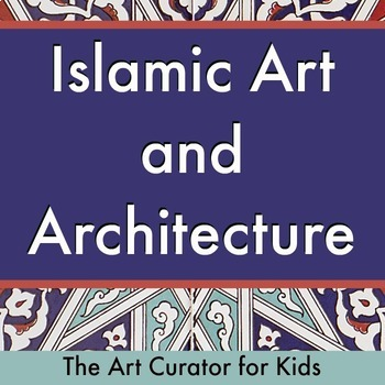 Islamic Art and Architecture Art History Lesson