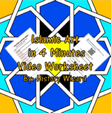 Islamic Art in 4 Minutes Video Worksheet