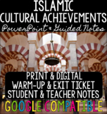 Islamic Cultural Achievements - PowerPoint, Guided Notes,