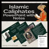 Islamic Empires (Caliphates) PowerPoint and Note Sheets
