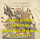 Islamic History: Ibn Battuta Exploration Webquest